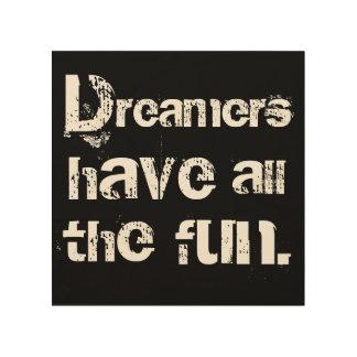 Los soñadores se divierten impresiones en madera