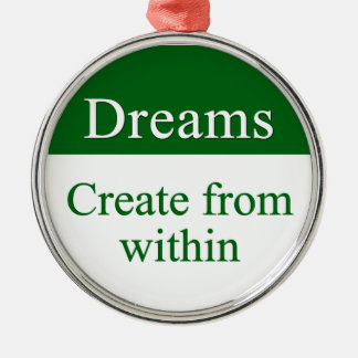 Los sueños crean de dentro adorno