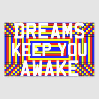 Los sueños le guardan para despertar a los rectangular pegatinas