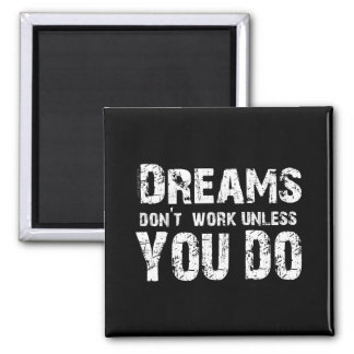 Los sueños no trabajan - 2 imán cuadrado