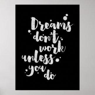 Los sueños no trabajan a menos que - poster