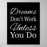 Los sueños no trabajan a menos que usted haga poster
