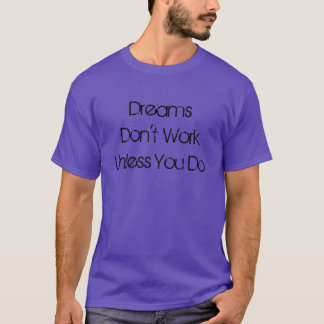 """Los """"sueños no trabajan a menos que usted haga"""" playera"""