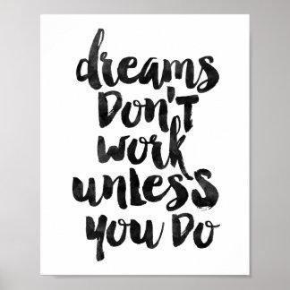 Los sueños no trabajan a menos que usted haga póster