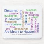 Los sueños se significan para suceder (brillante) alfombrillas de ratones