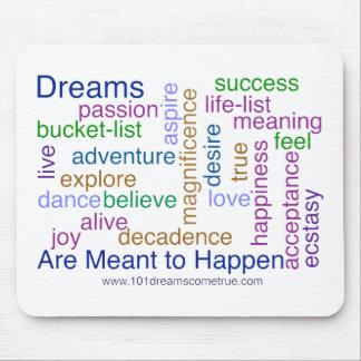 Los sueños se significan para suceder brillante alfombrillas de ratones