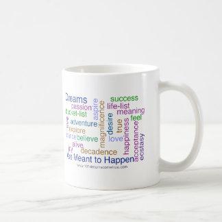 Los sueños se significan para suceder brillante taza de café