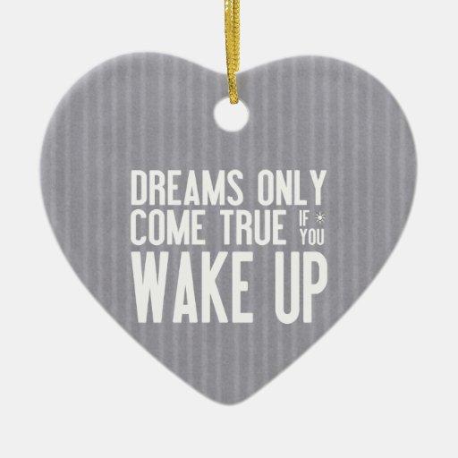 Los sueños vienen verdad adorno para reyes
