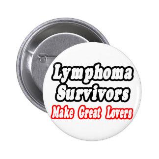 Los supervivientes del linfoma hacen a grandes ama pin redondo de 2 pulgadas