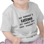 Los tatuajes de mi mamá son más frescos camisetas