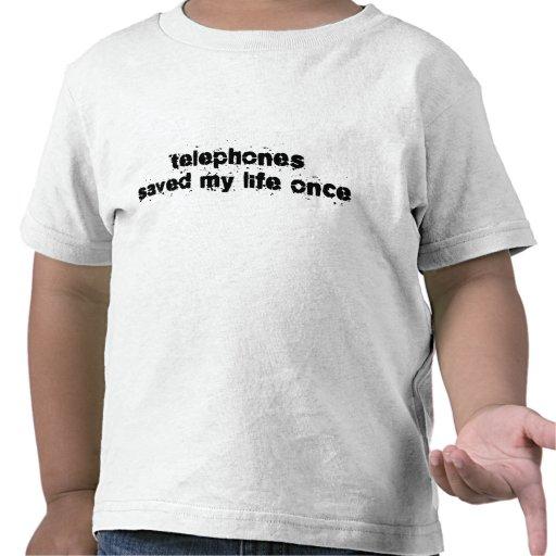Los teléfonos ahorraron mi vida una vez camisetas
