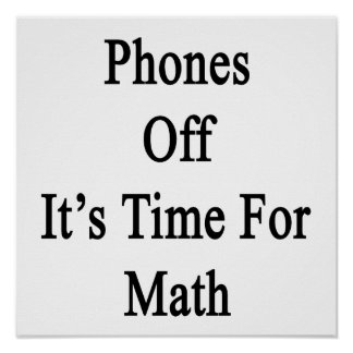 Los teléfonos de él son hora para la matemáticas póster