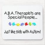 Los terapeutas del ABA son gente especial apenas c Tapete De Ratón