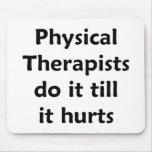 Los terapeutas físicos hacen él hasta que daña Mou Tapetes De Ratón