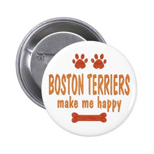Los terrieres de Boston me hacen feliz Pin Redondo 5 Cm