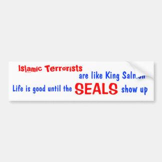 Los terroristas islámicos son como el rey salmón pegatina de parachoque