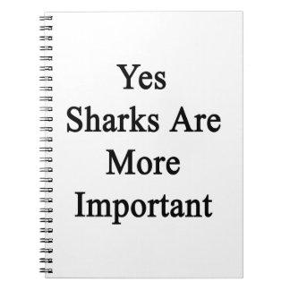 Los tiburones son sí más importantes spiral notebooks