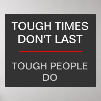 Los tiempos duros no duran - la gente dura hace poster