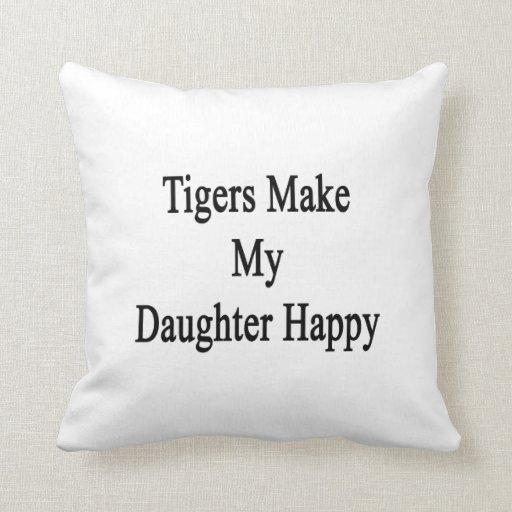 Los tigres hacen a mi hija feliz cojines