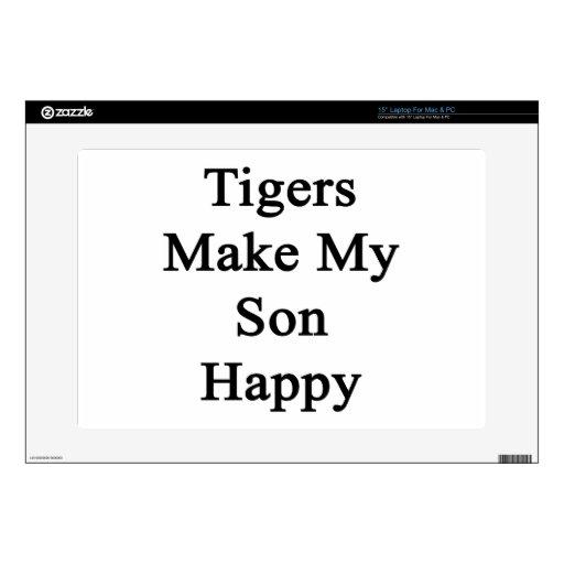 Los tigres hacen a mi hijo feliz skins para portátiles