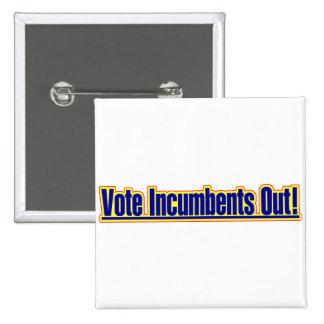 Los titulares del voto hacia fuera abotonan pin