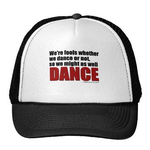 Los tontos pudieron también bailar gorras de camionero