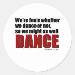 Los tontos pudieron también bailar pegatina redonda