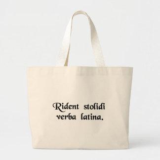 Los tontos se ríen de la lengua latina bolsa tela grande
