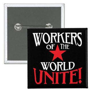 ¡Los trabajadores del mundo unen! Lema marxista Pin Cuadrada 5 Cm