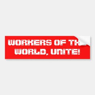 """Los """"trabajadores del mundo, unen!"""" Pegatina para  Pegatina Para Auto"""