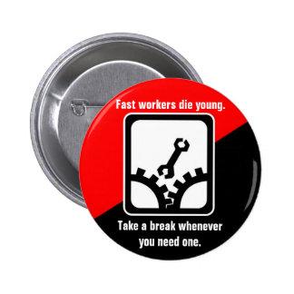 Los trabajadores rápidos mueren los jóvenes pin redondo 5 cm