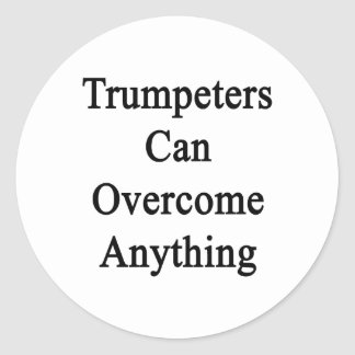 Los trompetistas pueden superar cualquier cosa etiqueta redonda