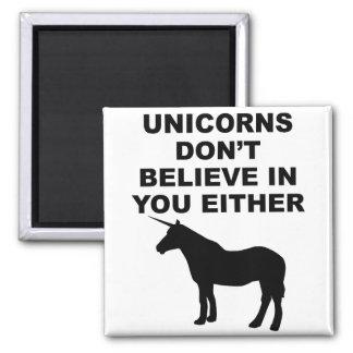 Los unicornios no creen en usted imán cuadrado