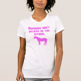 Los unicornios rosados no creen en usted tampoco poleras
