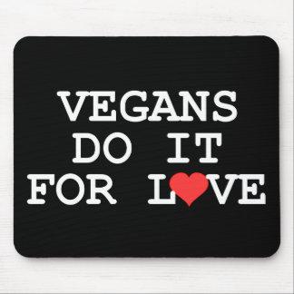 Los veganos lo hacen para el amor Mousepad Alfombrilla De Raton