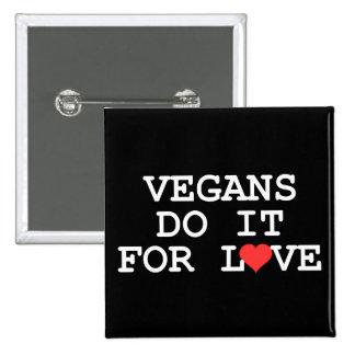 Los veganos lo hacen para el botón del amor