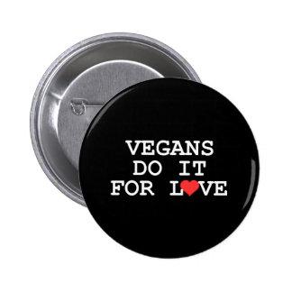 Los veganos lo hacen para el botón del amor pin redondo de 2 pulgadas