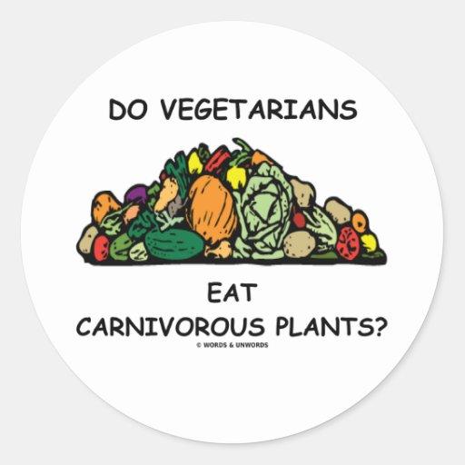 ¿Los vegetarianos comen las plantas carnívoras? Pegatina Redonda