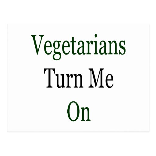 Los vegetarianos me giran tarjetas postales