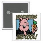 Los vegetarianos son frescos pin