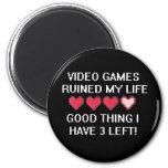 Los videojuegos arruinaron mi estilo de vida 1 iman para frigorífico
