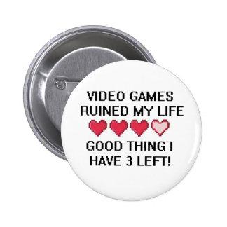 Los videojuegos arruinaron mi estilo de vida 1 pin