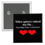 Los videojuegos arruinaron mi vida… pins
