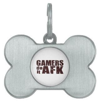 Los videojugadores lo hacen AFK Placas De Mascota