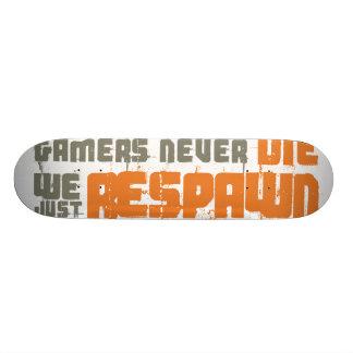 Los videojugadores nunca mueren nosotros apenas Re Monopatín
