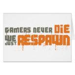 Los videojugadores nunca mueren nosotros apenas Re Tarjeta De Felicitación