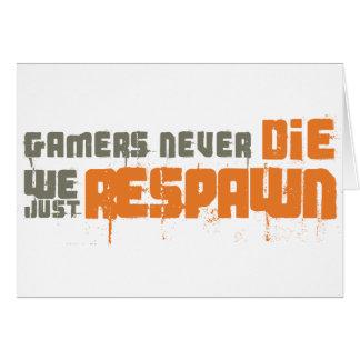 Los videojugadores nunca mueren nosotros apenas Re Felicitación
