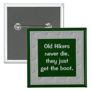 Los viejos caminantes nunca mueren perno pin cuadrada 5 cm