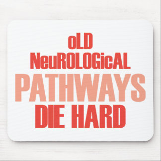 Los viejos caminos neurológicos mueren difícilment tapete de raton