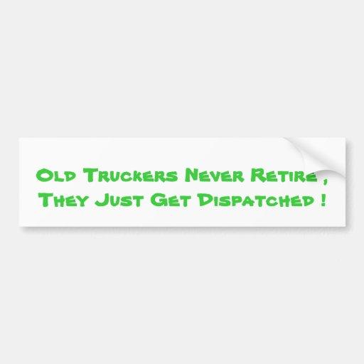 Los viejos camioneros nunca se retiran, ellos apen pegatina de parachoque